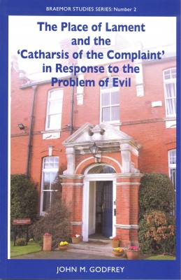 The Place of Lament and the 'Catharsis of the Complaint' in Response to the Problem of Evil.