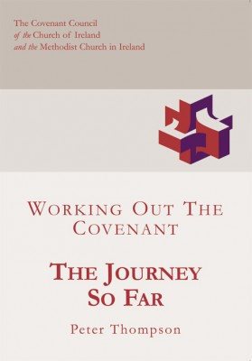 The Journey So Far: Working Out the Covenant